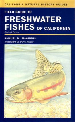 Field guide to freshwater fishes of California. Samuel M. McGinnis.
