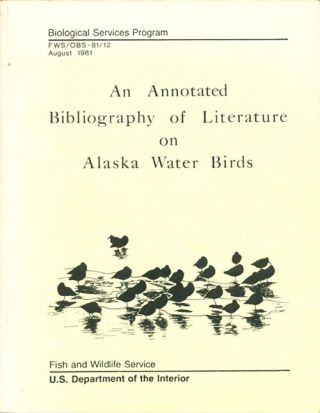 An annotated bibliography of literature on Alaskan water birds. Colleen Handel