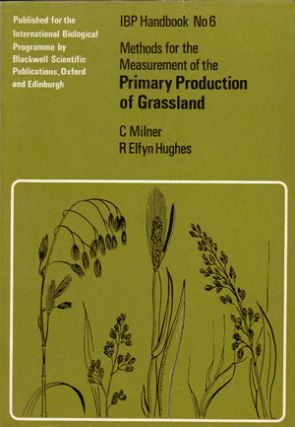Methods for the measurement of the primary production of grassland. C. Milner, Elfyn Hughes