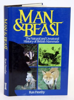 Man and beast: the natural and unnatural history of British mammals. Ron Freethy