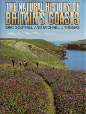 The natural history of Britain's coasts. Eric Soothill, Michael J. Thomas