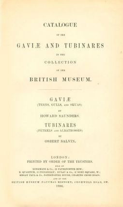 Catalogue of the Gaviae and Tubinares in the Collection of the British Museum [Catalogue of Birds in the British Museum, volume 25].
