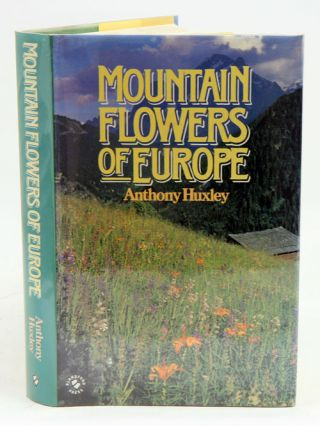 Mountain flowers in colour. Anthony Huxley