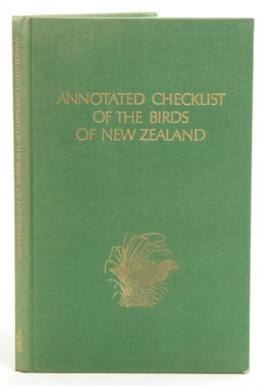 Annotated checklist of the birds of New Zealand: including the birds of the Ross Dependency. F....