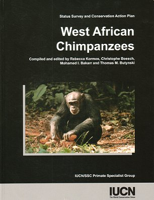 West African Chimpanzees: Status Survey and Conservation Action Plan. Rebecca Kormos.