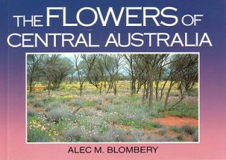 The flowers of central Australia. Alec M. Blombery