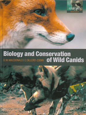 Biology and conservation of wild canids. David W. Macdonald, Claudio Sillero-Zubiri.