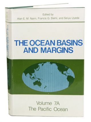 The ocean basins and margins, volume 7A: The Pacific Ocean (part one). Alan E. M. Nairn