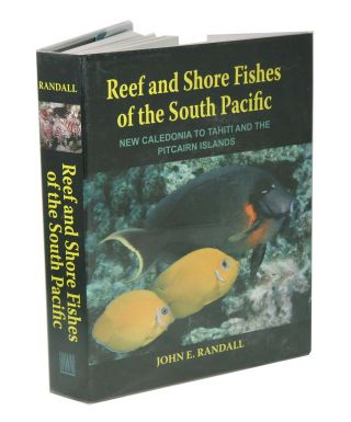 Reef and shore fishes of the South Pacific: New Caledonia to Tahiti and the Pitcairn Islands....