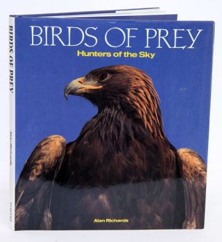 Birds of prey: hunters of the sky. Alan Richards