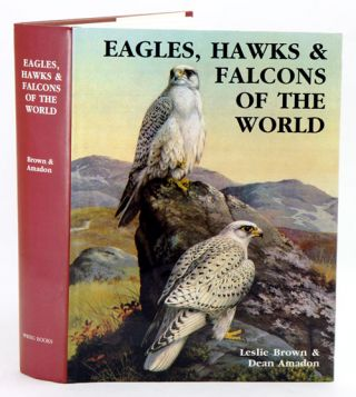 Eagles, hawks and falcons of the world. Leslie Brown, Dean Amadon