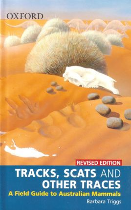 Tracks, scats and other traces: a field guide to Australian mammals. Barbara Triggs