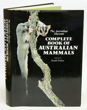 The Australian Museum complete book of Australian mammals: the national photographic index of...