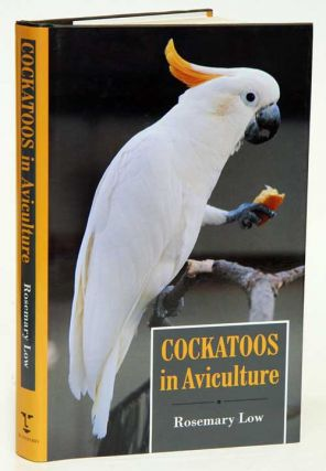 Cockatoos in aviculture. Rosemary Low.