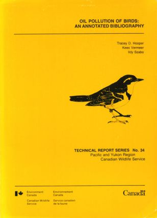 Oil pollution of birds: an annotated bibliography. Tracey D. Hooper
