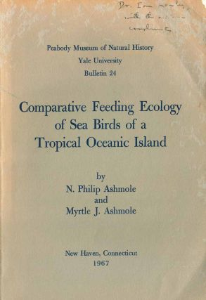 Comparative feeding ecology of sea birds of a tropical oceanic island. N. Philip Ashmole, Myrtle...