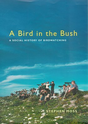 A bird in the bush: a social history of birdwatching. Stephen Moss