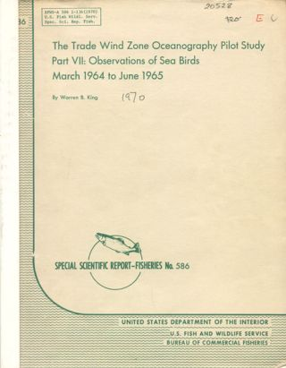 The Trade Wind Zone Oceanography Pilot Study Part VII: Observations of sea birds March 1964 to...