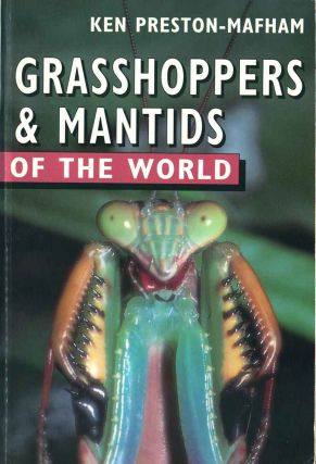 Grasshoppers and mantids of the world. Ken Preston-Mafham.
