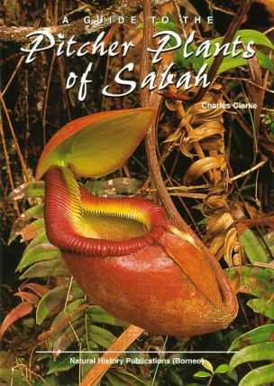 A guide to the pitcher plants of Sabah. Charles Clarke.