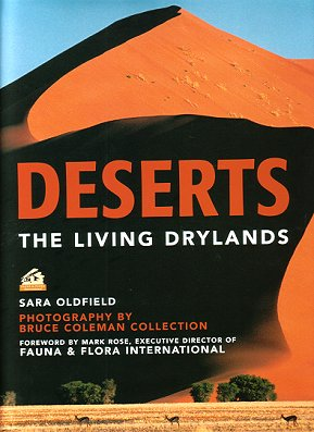 Deserts: the living drylands. Sara Oldfield.