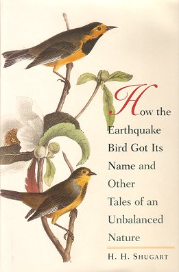 How the earthquake bird got its name and other tales of an unbalanced nature. H. H. Shugart