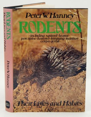 Rodents: their lives and habits. Peter W. Hanney