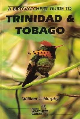 A birdwatchers' guide to Trinidad and Tobago. William L. Murphy.