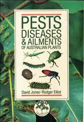 Pests, diseases and ailments of Australian plants. D. Jones, R. Elliott