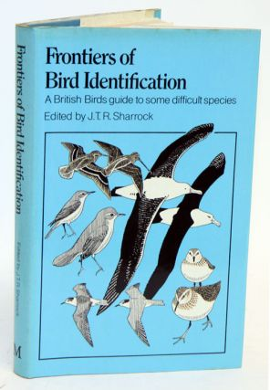 Frontiers of bird identification: a British birds guide to some difficult species. J. T. R. Sharrock