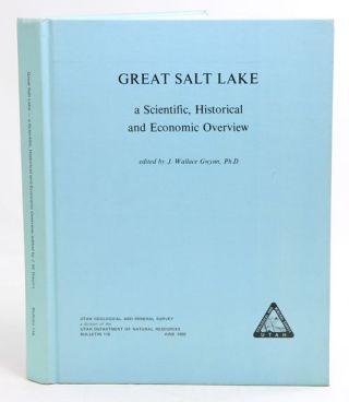 Great Salt lake: a scientific, historical and economic overview. J. Wallace Gwynn.