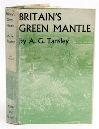 Britain's green mantle. A. G. Tansley.