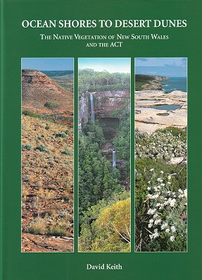 Ocean shores to desert dunes: the native vegetation of New South Wales and the ACT. David Keith.
