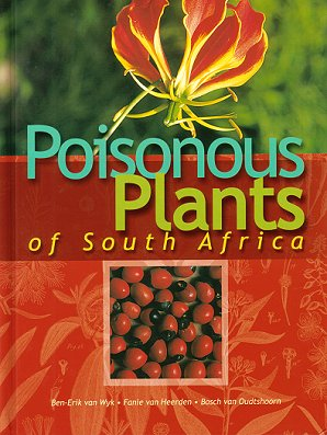 Poisonous plants of South Africa. Ben-Erik van Wyk.