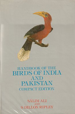 Handbook of the birds of India and Pakistan, together with those of Bangladesh, Nepal, Bhutan and Sri Lanka: compact edition. Salim Ali, S. Dillon Ripley.