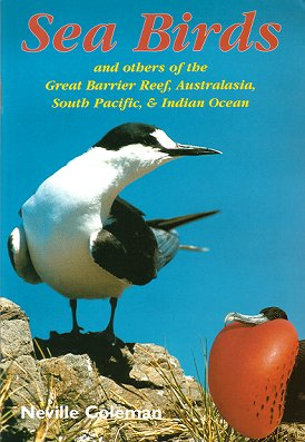 Sea birds and others of the Great Barrier Reef, Australasia, South Pacific and Indian Ocean....