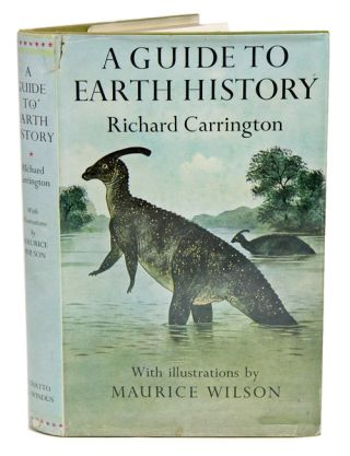 A guide to earth history. Richard Carrington.