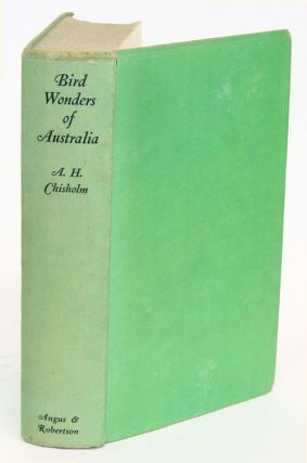 Bird wonders of Australia. Alec H. Chisholm