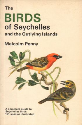 The birds of Seychelles and the outlying islands. Malcolm Penny