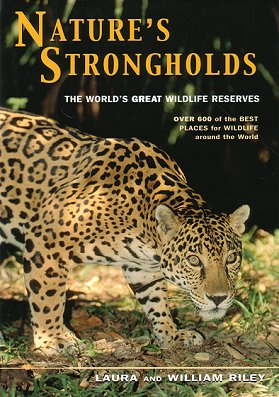 Nature's strongholds: the world's great wildlife reserves. Laura Riley, William Riley