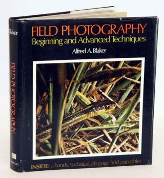 Field photography: beginning and advanced techniques. Alfred A. Blaker