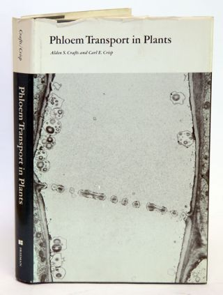 Phloem transport in plants. Alden S. Crafts, Carl E. Crisp