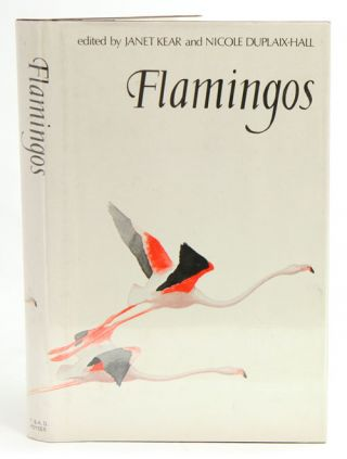 Flamingos. Janet Kear, Nicole Duplaix-Hall