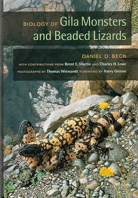 Biology of Gila monsters and Beaded lizards. Daniel D. Beck.
