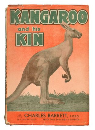 Kangaroo and his kin. Charles Barrett.