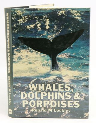 Whales, dolphins, and porpoises. Ronald M. Lockley