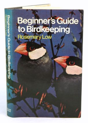 Beginner's guide to birdkeeping. Rosemary Low.