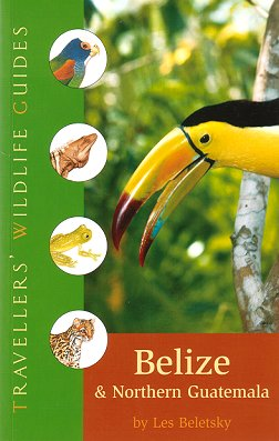 Travellers' wildlife guides: Belize and Northern Guatemala. Les Beletsky
