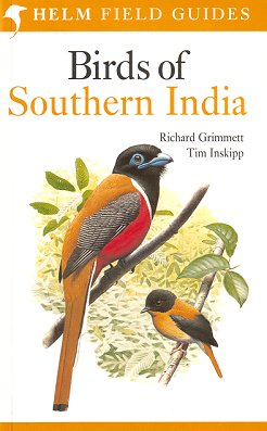 Field guide to the birds of southern India. Richard Grimmett, Tim Inskipp