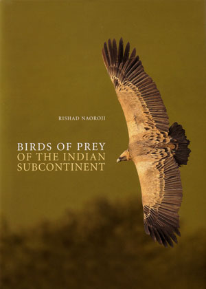Birds of prey of the Indian subcontinent. Rishad Naoroji.